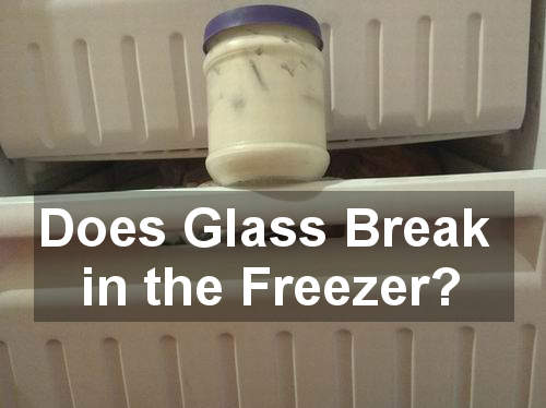 does glass break in the freezer