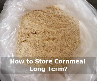 how to store cornmeal long term