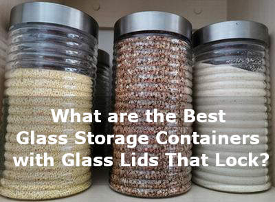 glass storage containers with glass lids that lock