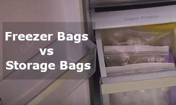freezer bags vs storage bags