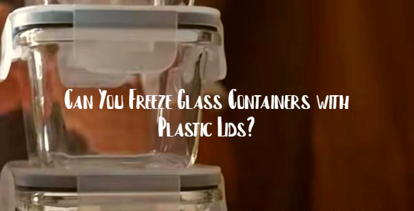 can you freeze glass containers